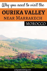 Why you should take time to visit Ourika Valley Atlas Mountains Morocco