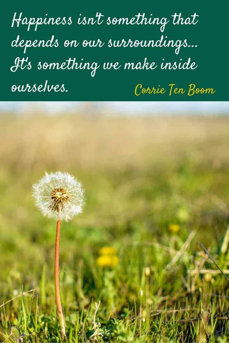 Happiness quote from Corrie Ten Boom, Dutch woman who helped to save many Jews from the Nazis.