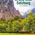 the best places to visit in and near Salzburg Austria with or without kids