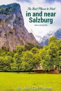 The best places to visit in and near Salzburg with or without kids