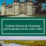 visiting chateau de Chaumont and its gardens in the Loire Valley