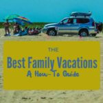 the best family vacations