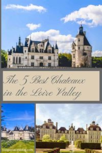 The 5 best chateaux in the Loire Valley