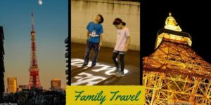 family travel and tokyo tower