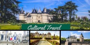 chateaux in Loire Valley in cultural travel