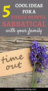 Unusual Three Month Sabbatical Ideas for a Family sabbatical | sabbatical leave UK