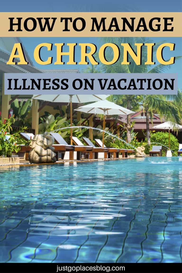 How To Manage A Chronic Illness on Vacation