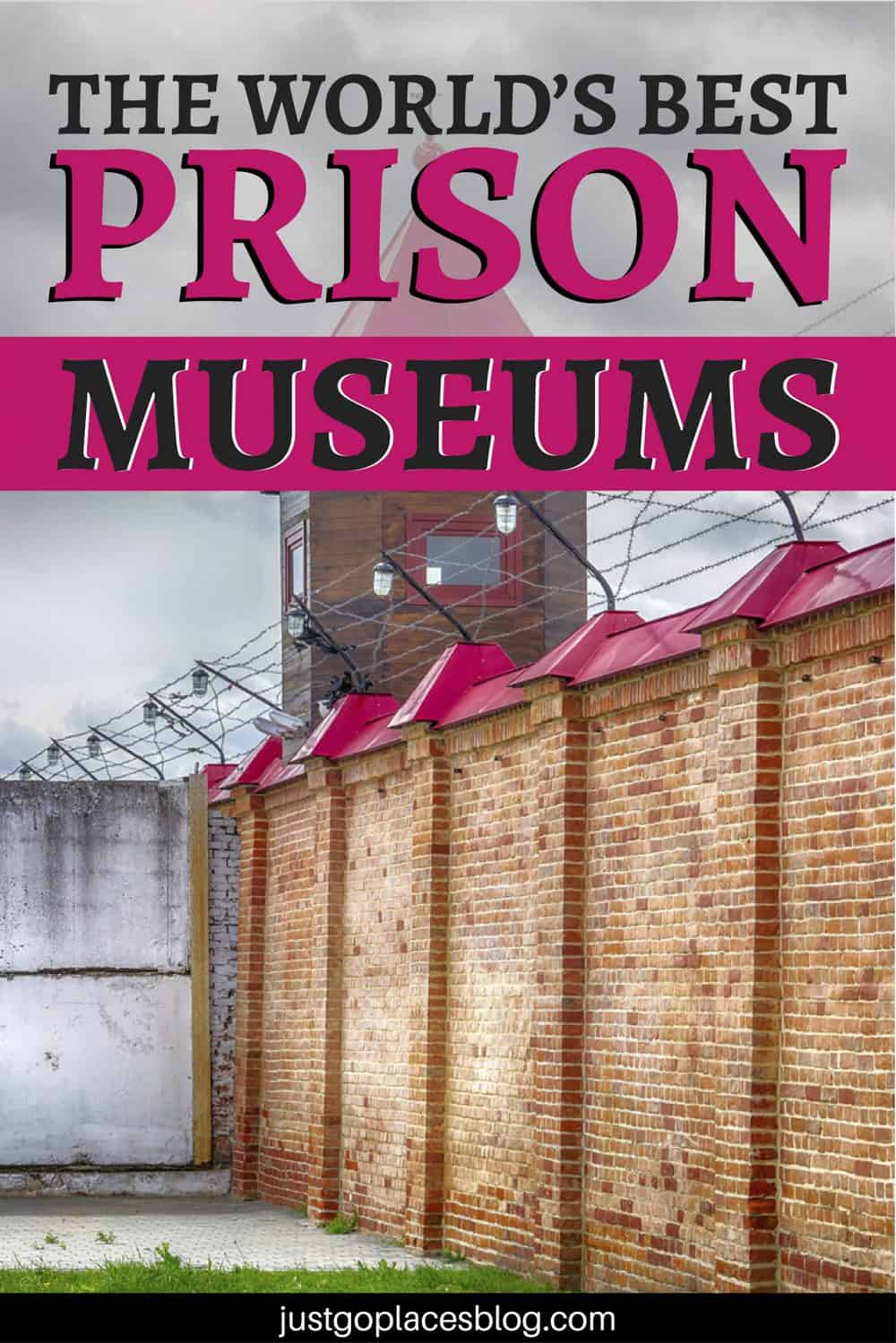 The world's best prison museums in the world