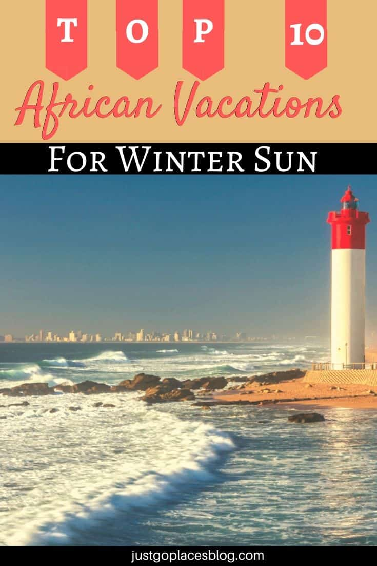 Holidays In The Sun in February: The 10 Best Destinations In February in Africa