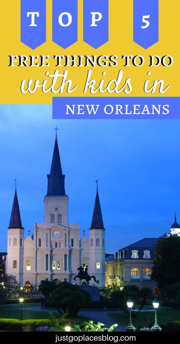 Free Things To Do in New Orleans with Kids (That Are Fun For Adults Too!)