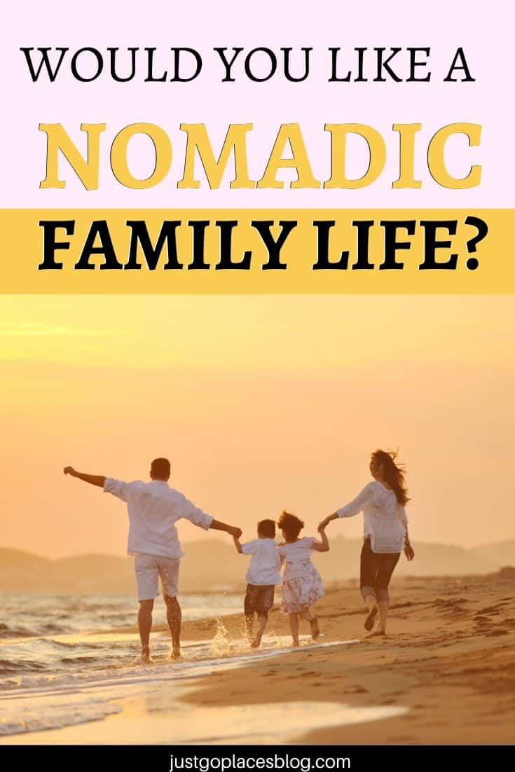 Would You Become A Nomadic Family With A Location Independent Lifestyle?