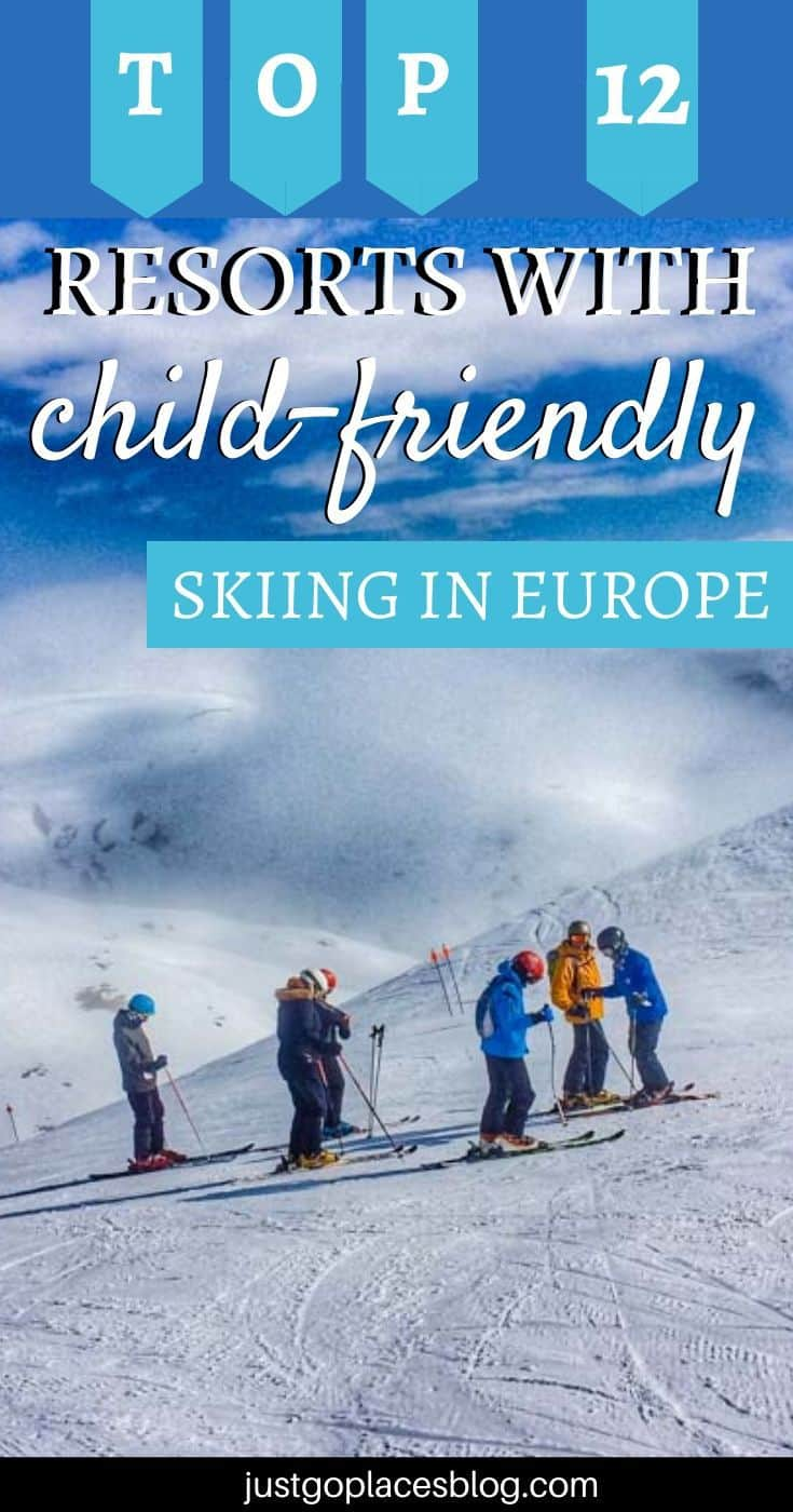 The 12 Best Ski Resorts For Families in Europe (including 4 Hidden Gems You Probably Haven't Heard Of)