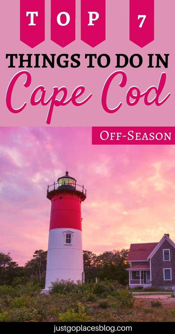 Pinterest image of a Cape Cod lighthouse with the text: Top 7 Things To Do in Cape Cod Off-season