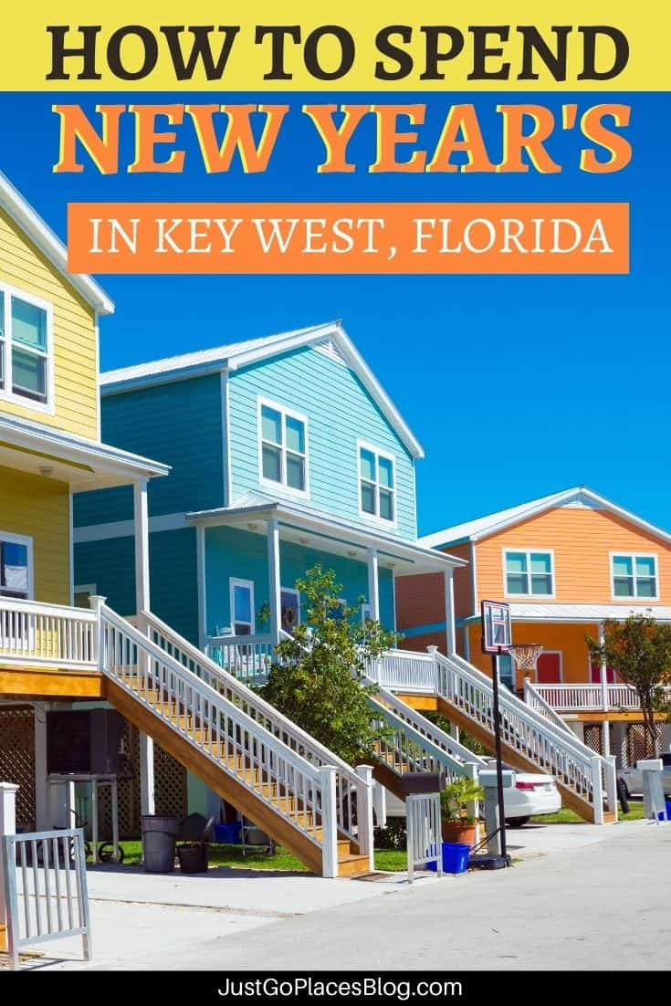 "Pinterest image with colorful cottages in Key West Florida with the text: ""How To Spend New Year's in Key West Florida"""