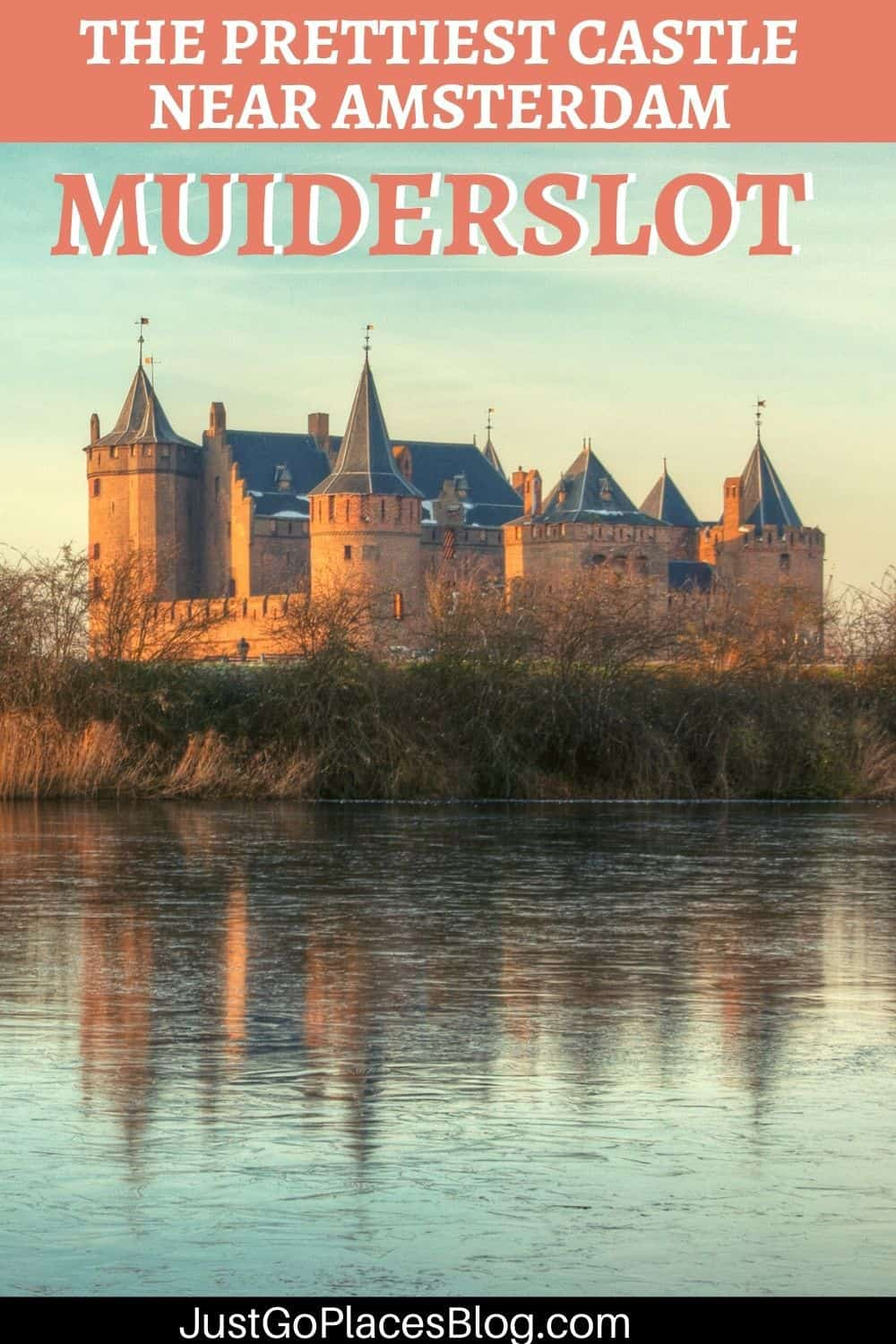 """Pinterest Image of Muiderslot Castle reflected in water with the text: """" The Prettiest Castle Near Amsterdam Muiderslot"""""""