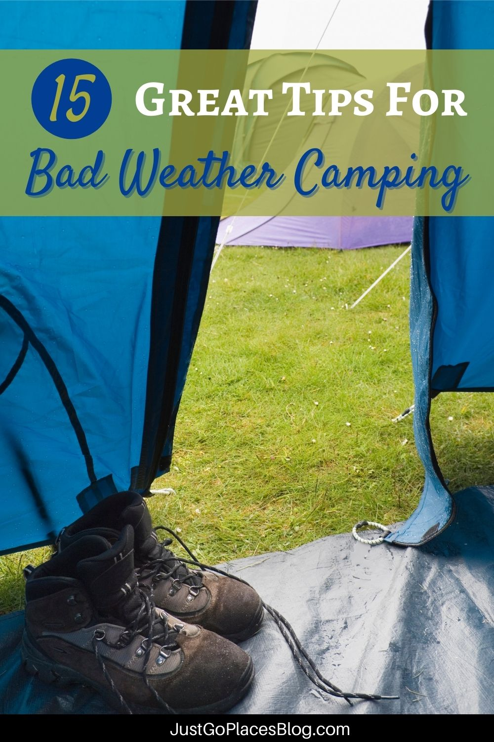 """Pinterest image of hiking boots and a tent in the rain with the caption: 15 Great Tips for Bad Weather Camping"""""""