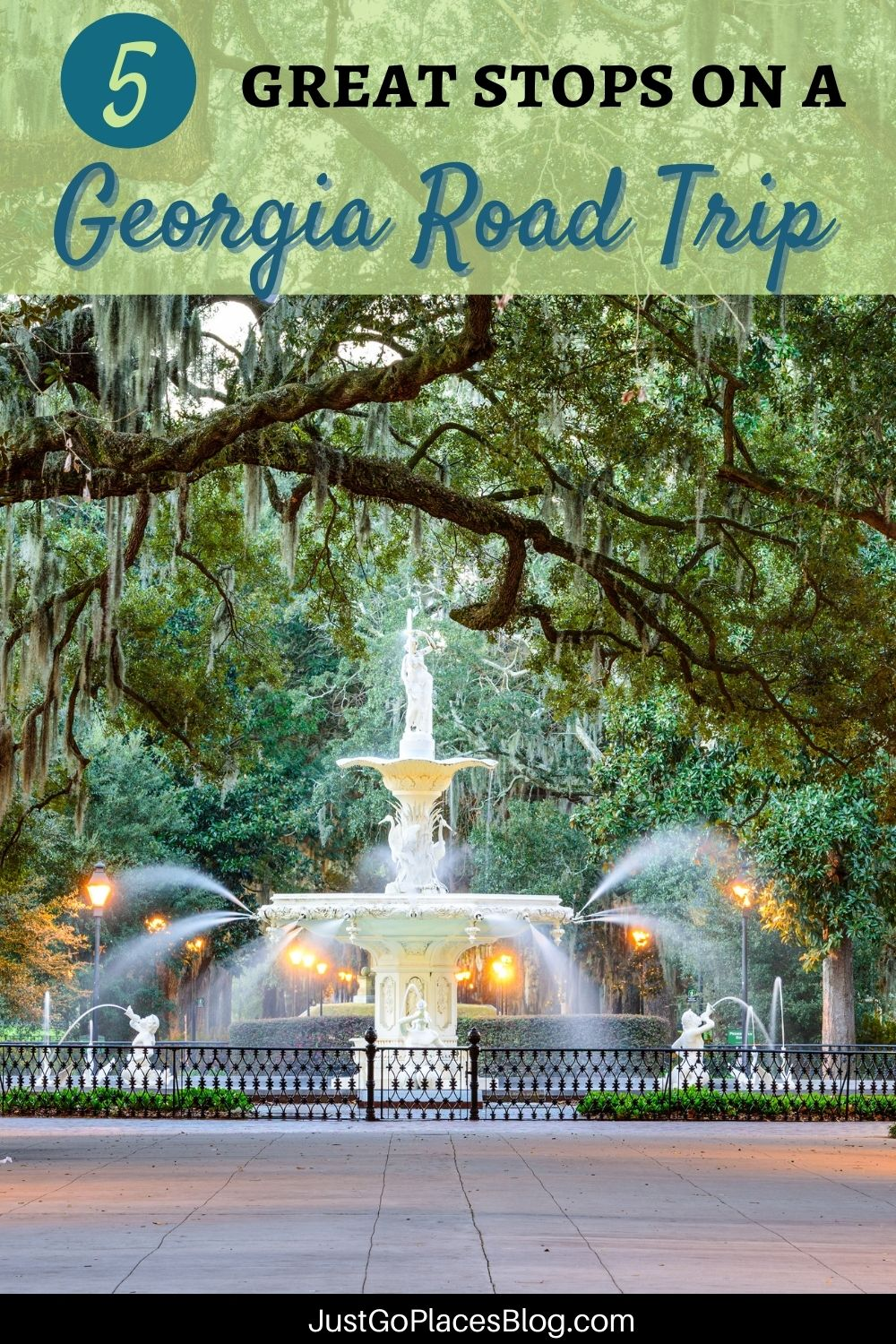 """Pinterest Image of a fountain in Savannah Georgia framed by live oaks with the text: """"5 great stops for a Georgia Road Trip"""""""