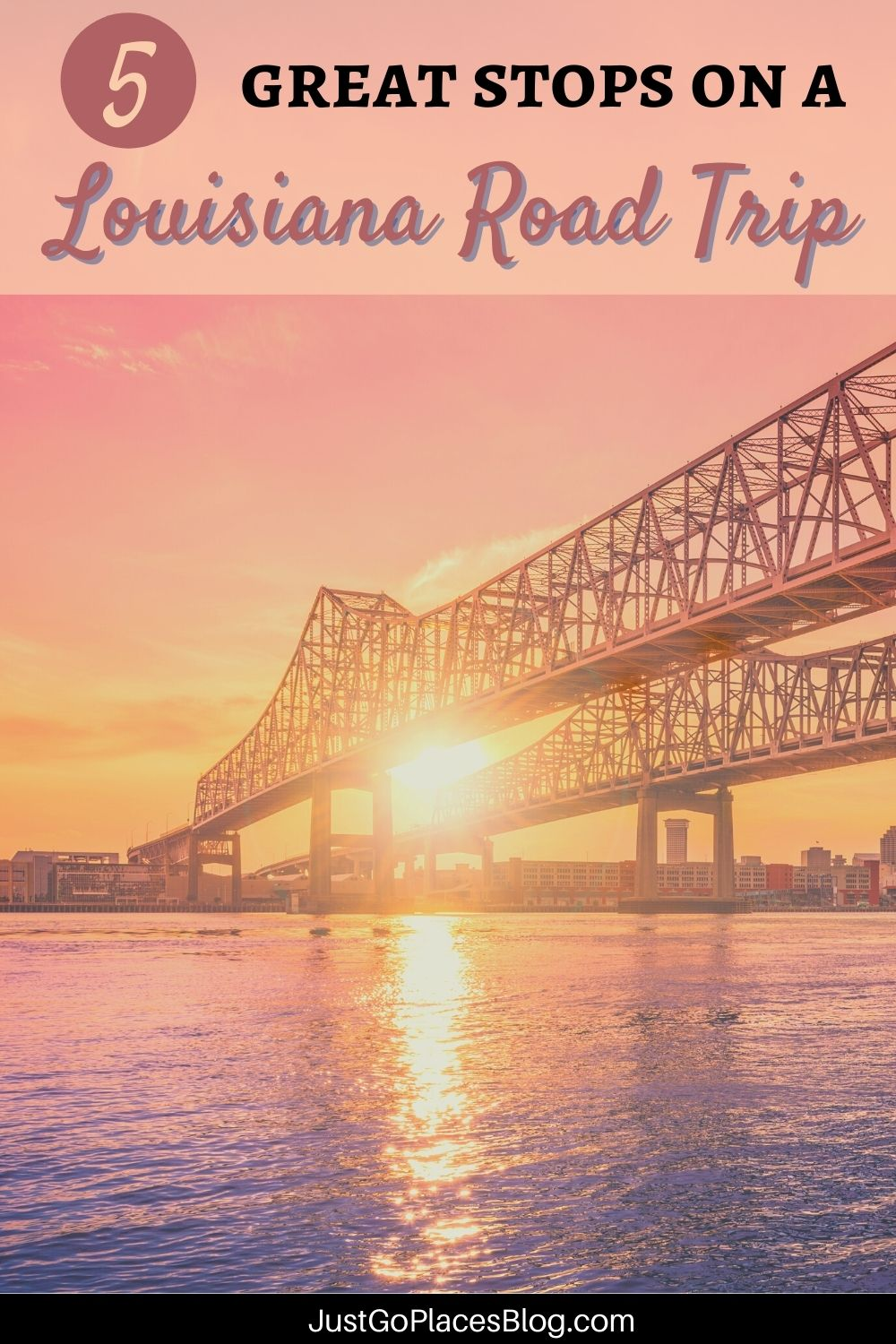 Pinterest image of the Mississippi River at sunset connecting to New Orleans with the text: 5 Great Stops on a Louisiana Road Trip