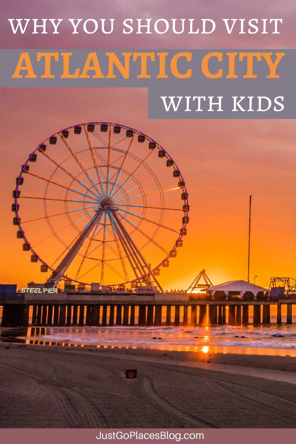 """Pinterest Image of Steel Pier in Atlantic City New Jersey with the text: """"Why You Should Visit Atlantic City With Kids"""""""